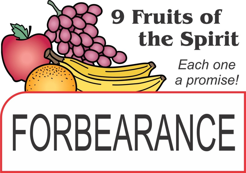Image result for THE FRUIT OF FORBEARANCE""